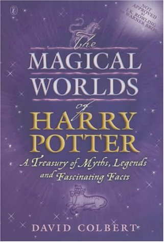 9780141314815: The Magical Worlds of Harry Potter: A Treasury of Myths, Legends and Fascinating Facts