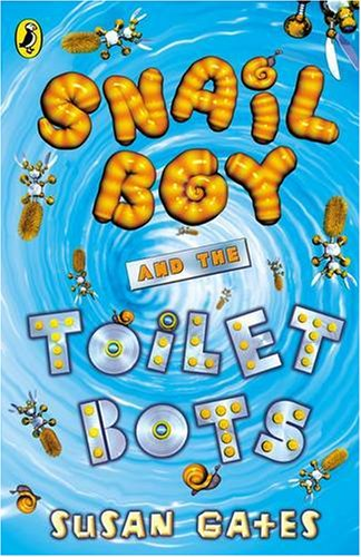 9780141315171: Snail Boy And The Toilet Bots