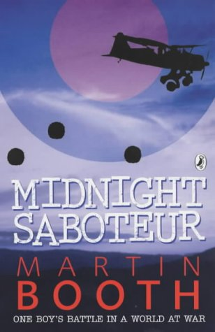 Midnight Saboteur: One Boy's Battle in a: Martin Booth
