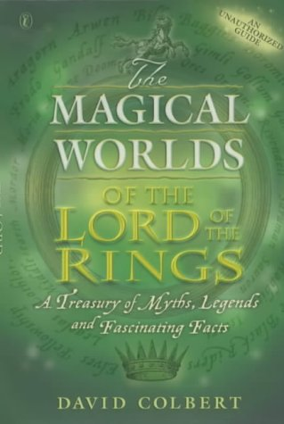 9780141315744: The Magical Worlds of the 'Lord of the Rings : An Unauthorised Guide - A Treasury of Myths, Legends and Fascinating Facts