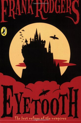 9780141316154: Eyetooth: The last refuge of the vampires