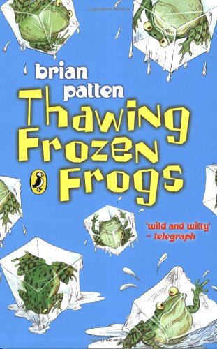 9780141316512: Thawing Frozen Frogs (Puffin Poetry)