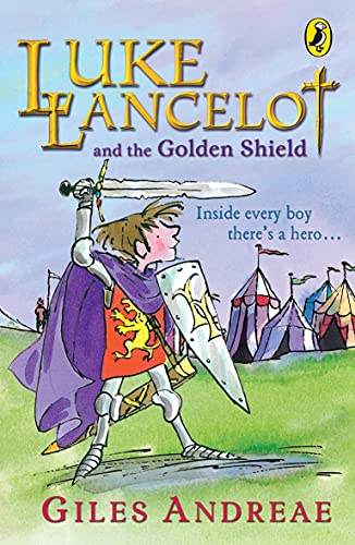 Luke Lancelot and the Golden Shield: Andreae, Giles