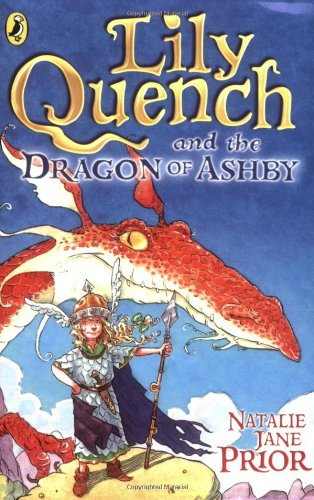 9780141316833: Lily Quench and the Dragon of Ashby