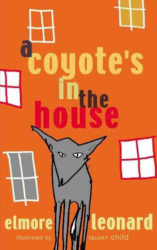 9780141316888: A Coyote's in the House. Elmore Leonard