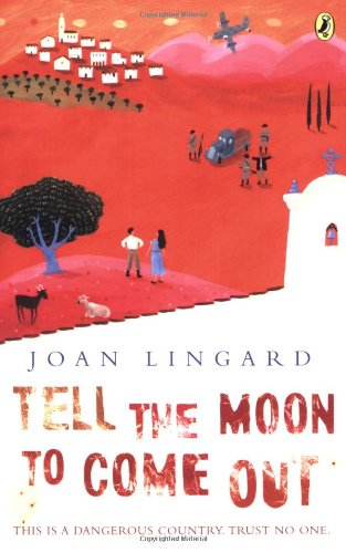 Tell the Moon to Come Out: Lingard, Joan