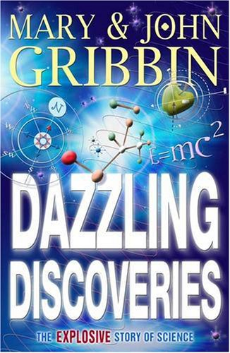 9780141317632: Dazzling Discoveries: The Explosive Story of Science