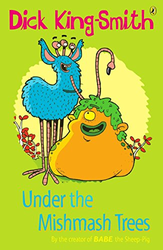 Under the Mishmash Trees (Young Puffin Story: King-Smith, Dick