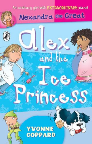 9780141318035: Alex and the Ice Princess: Alexandra the Great
