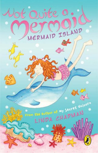9780141318363: Not Quite A Mermaid: Mermaid Island