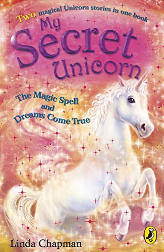 The Magic Spell: And Dreams Come True (My Secret Unicorn) (0141318384) by Chapman, Linda