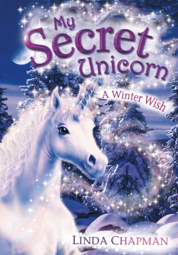 9780141318462: My Secret Unicorn: A Winter Wish
