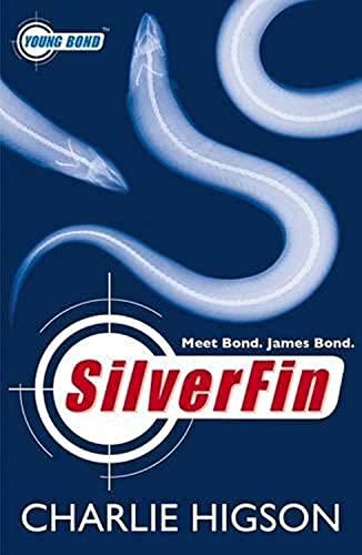 9780141318592: Young James Bond #1 Silverfin: A James Bond Adventure (Young Bond)