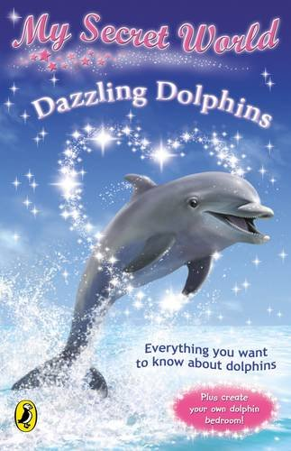 9780141318783: Dazzling Dolphins (My Secret World)