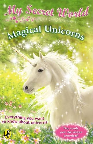 9780141318790: Magical Unicorns (My Secret World)