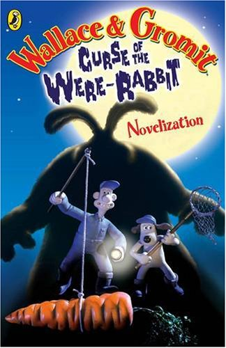 9780141318868: Wallace and Gromit Novelisation: The Curse of the Wererabbit (Curse of the Wererabbit Film)