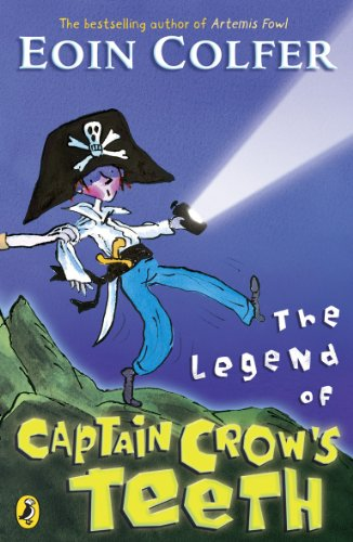 9780141318905: The Legend of Captain Crow's Teeth. Eoin Colfer