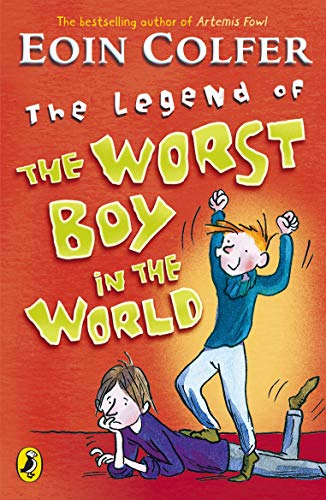 9780141318936: The Legend of the Worst Boy in the World. Eoin Colfer
