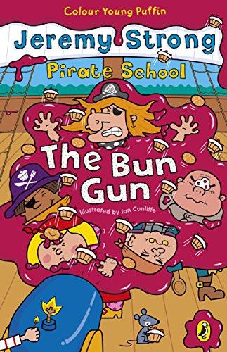 Colour Young Puffin Pirate School Bun Gun: Jeremy Strong
