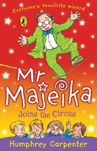 Mr Majeika Joins the Circus: Humphrey Carpenter