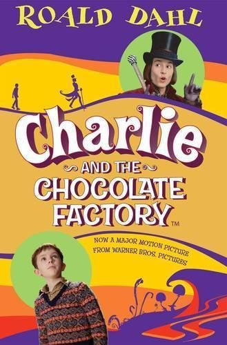 Charlie and the Chocolate Factory: Movie Tie-in: Roald Dahl