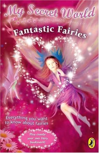 9780141319957: Fantastic Fairies (My Secret World)