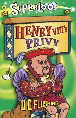 9780141320069: Superloo Henry VIIIs Privy