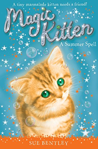 Magic Kitten: A Summer Spell: Bentley, Sue