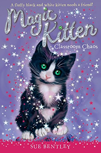 Magic Kitten. Classroom Chaos: Bentley, Sue