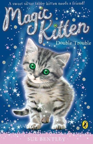 Double Trouble. Sue Bentley (Magic Kitten): Bentley, Sue