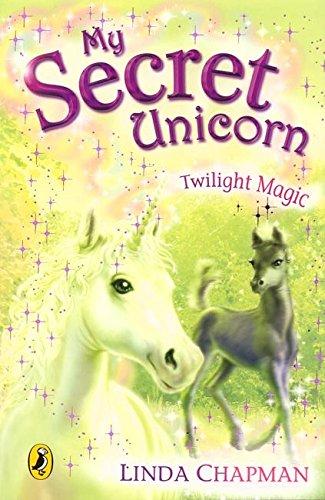 9780141320250: Twilight Magic (My Secret Unicorn)
