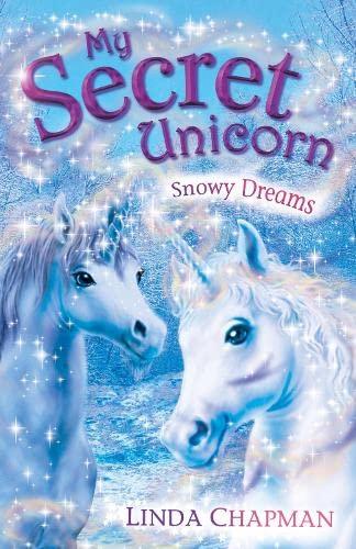 9780141320267: Snowy Dreams. Linda Chapman (My Secret Unicorn)