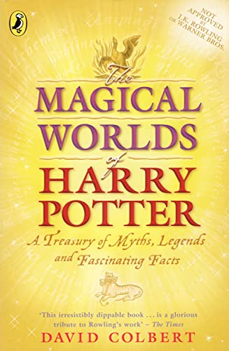 9780141320601: The Magical Worlds of Harry Potter: A Treasury of Myths, Legends and Fascinating Facts (Illustrated)