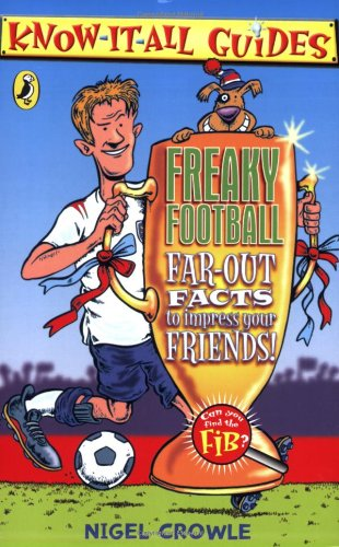 9780141320717: Freaky Football: Far-out Facts to Impress Your Friends! (Know-it-all Guides)