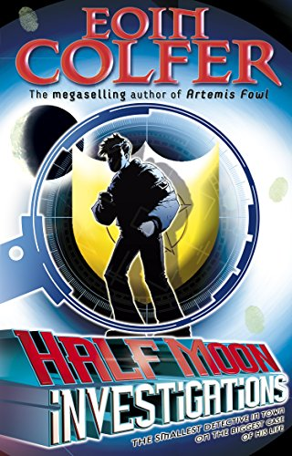 9780141320809: Half Moon Investigations. Eoin Colfer