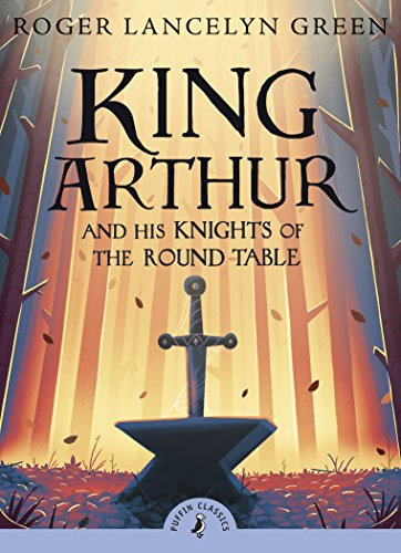 9780141321011: King Arthur and His Knights of the Round Table