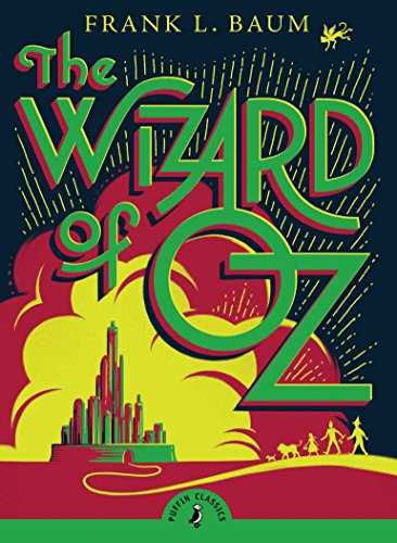 The Wizard of Oz (Puffin Classics): L. Frank Baum