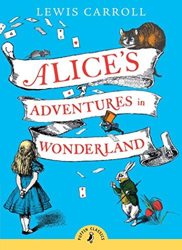 Alice's Adventures in Wonderland (Puffin Classics): Lewis Carroll