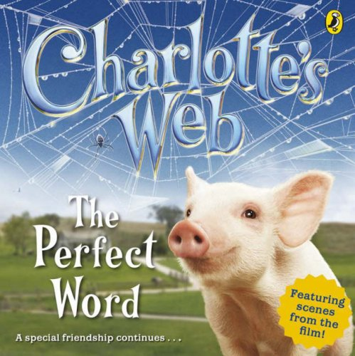 9780141321462: The Perfect Word (Charlotte's Web)