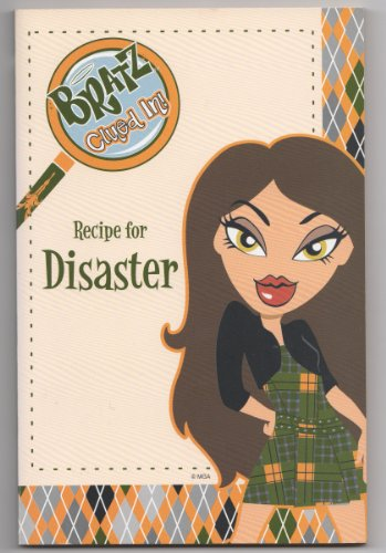 9780141321486: Recipe for Disaster (Bratz Clued In!)