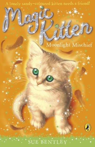Moonlight Mischief (Magic Kitten, No. 5): Sue Bentley