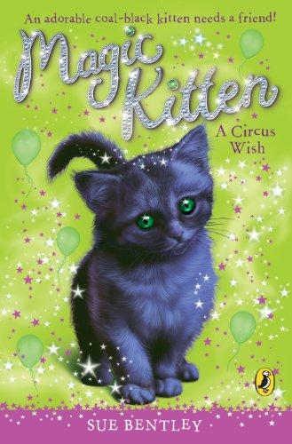A Circus Wish (Magic Kitten, No. 6): Bentley, Sue