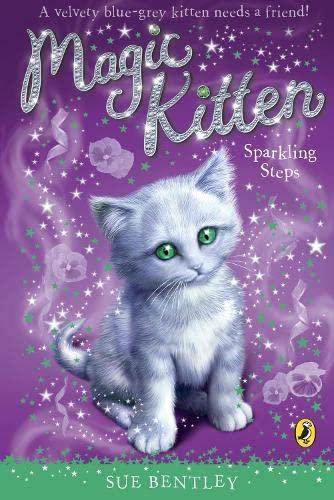 Magic Kitten: Sparkling Steps: Bentley, Sue