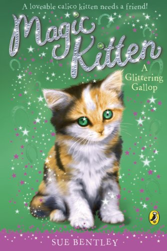 Magic Kitten: A Glittering Gallop: Bentley, Sue