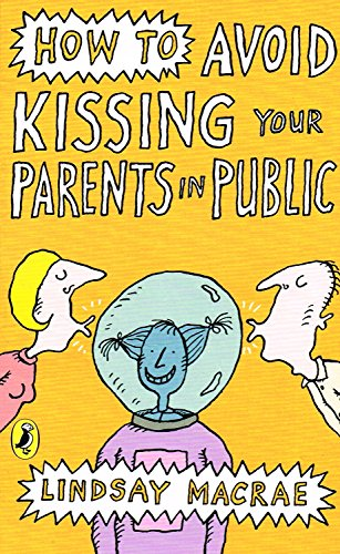 How to Avoid Kissing Your Parents in: Lindsay MacRae