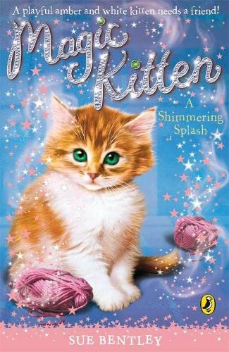 Magic Kitten: A Shimmering Splash: Bentley, Sue