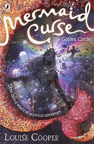 Mermaid Curse The Golden Circlet: Cooper, Louise