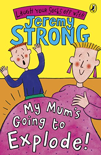 9780141322360: My Mum's Going to Explode!