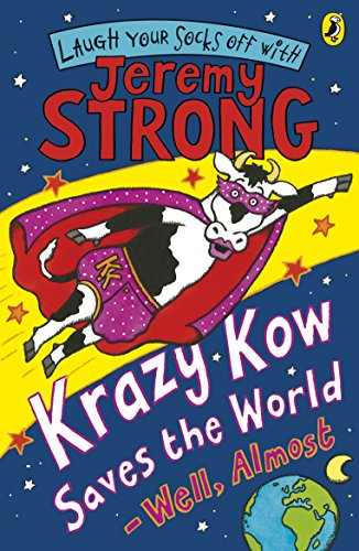 9780141322391: Krazy Kow Saves The World Well Almost (Laugh Your Socks Off with Jeremy Strong)