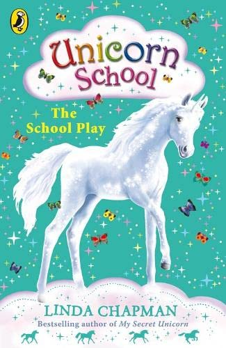 9780141322506: Unicorn School: The School Play